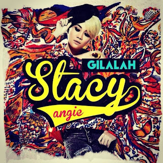 Stacy - Gilalah MP3