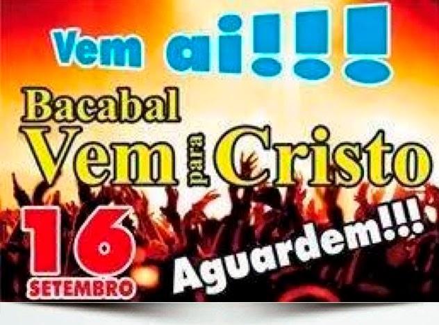 Bacabal Vem Para Cristo