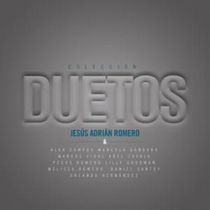 Jes�s Adri�n Romero - Coleccion Duetos 2011