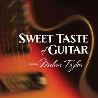 Melvin Taylor - Sweet Taste Of Guitar 2012