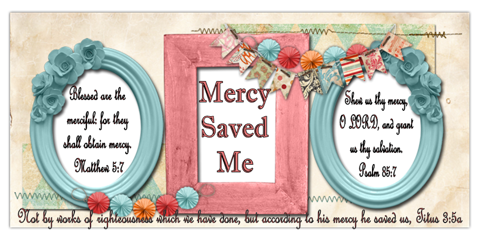 Mercy Saved Me