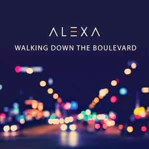 Alexa - Walking Down The Boulevard