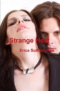 http://www.amazon.com/Strange-Heat-Erica-Sutherhome-ebook/dp/B009BBZ3GA/