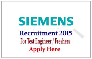SIEMENS Limited Recruitment 2015 Freshers for the post of Test Engineer