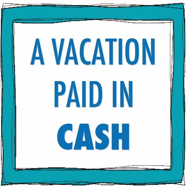 A Vacation Paid in Cash