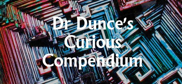 Dr Dunce's Curious Compendium