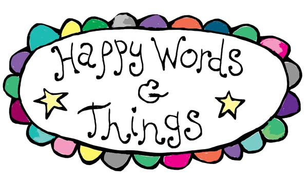 Happy Words &amp; Things