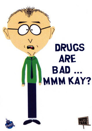 drugs are bad  ok