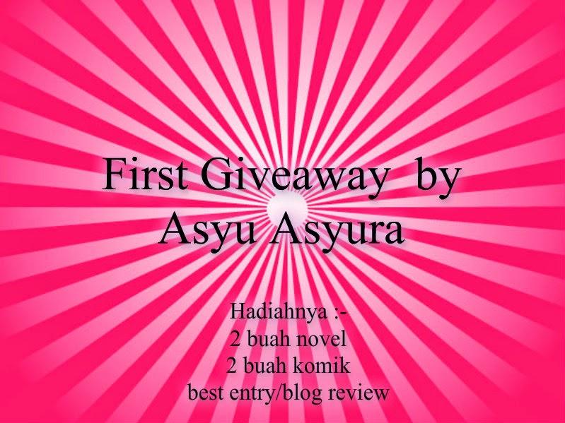 http://asyuasyuranovelis.blogspot.com/2014/06/first-giveaway-by-asyu-asyura.html