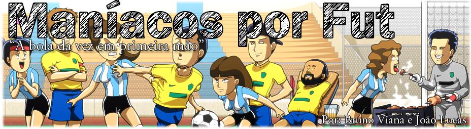 """Maniacos por futebol - """"A bola da vez em primeira mão"""""""
