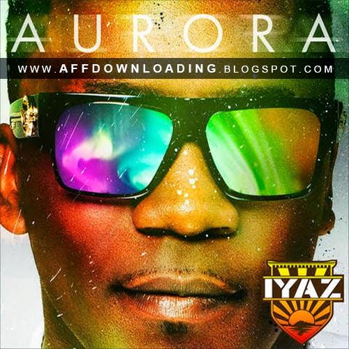 Baixar - Iyaz - Aurora (Deluxe Edition) (2015)