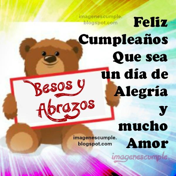 En tu Cumpleaños, Que tengas un Día con Mucho Amor. Imágenes de cumpleaños por Mery Bracho. Tarjetas tiernas cumple de mujer, niño, niña, hermano, hermana.
