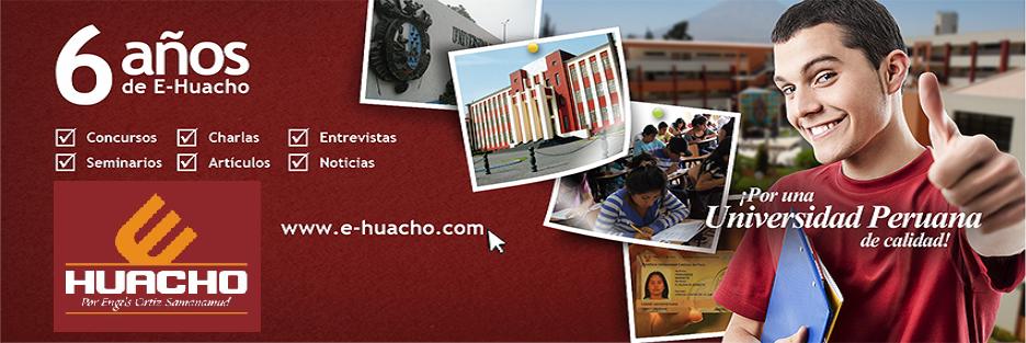 E-HUACHO: 6 años por una universidad peruana de calidad