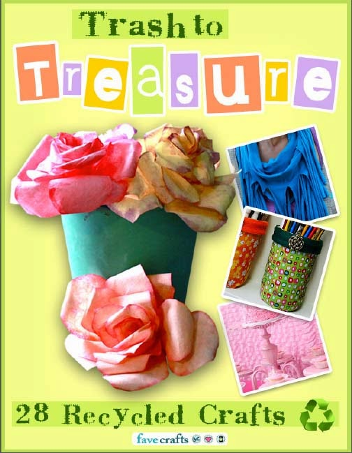 Free Craft Book Download : Trash to Treasure 28 Recycled Crafts