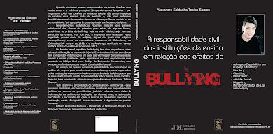 """LIVRO """"A RESPONSABILIDADE CIVIL DAS INSTITUIÇÕES DE ENSINO EM RELAÇÃO AOS EFEITOS DO BULLYING"""