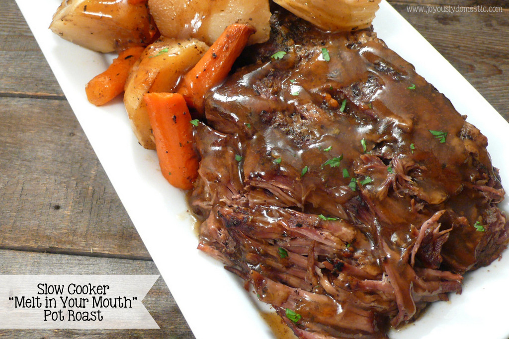 Joyously Domestic Slow Cooker Melt In Your Mouth Pot Roast