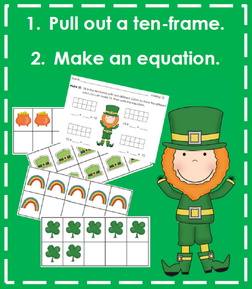 http://www.teacherspayteachers.com/Product/Making-10-St-Patricks-Day-Themed-Recording-Sheet-Ten-Frames-Equations-567732