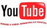 https://www.youtube.com/user/armaduradocristao/videos