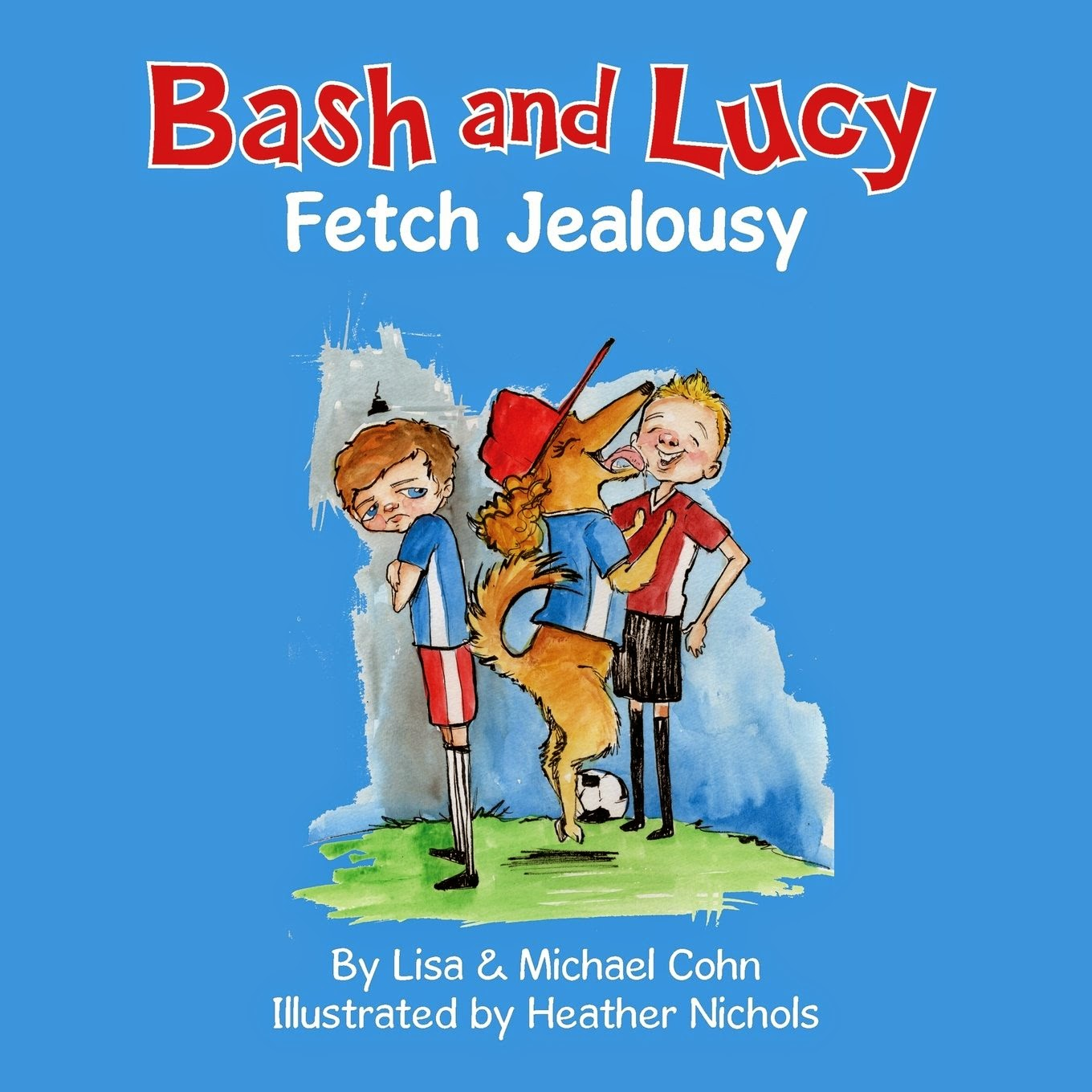 http://www.amazon.com/Bash-Lucy-Fetch-Jealousy-Lisa/dp/0692332111/ref=sr_1_1?s=books&ie=UTF8&qid=1426196254&sr=1-1&keywords=bash+and+lucy+fetch+jealousy