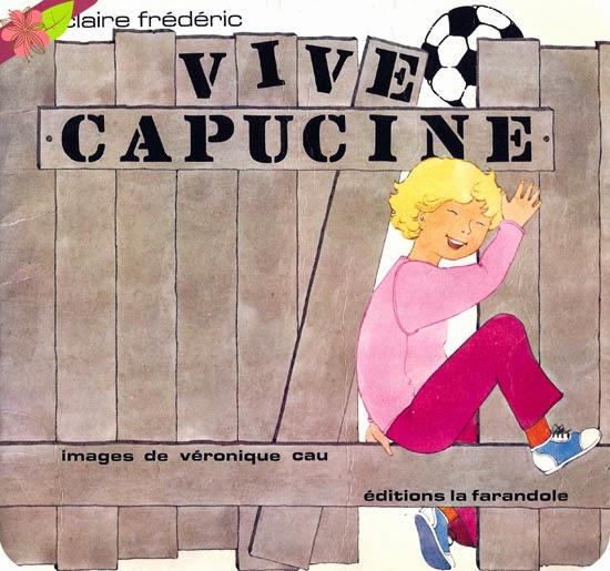"""""""Vive capucine"""" de Claire Frédéric et Véronique Cau"""