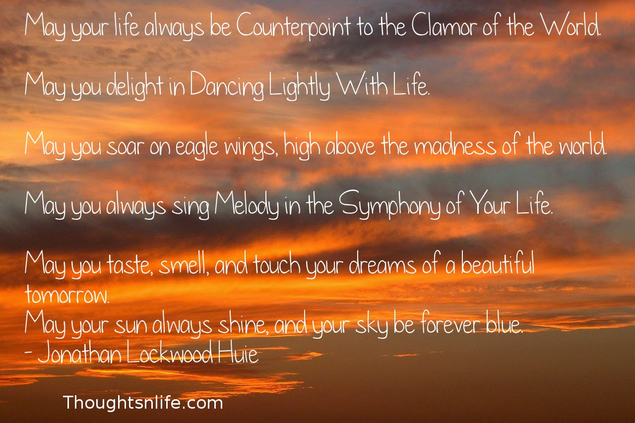 Thoughtsnlife.com:May your life always be Counterpoint to the Clamor of the World.