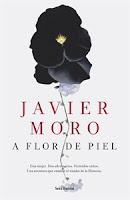 Ranking mensual. Número 8: A Flor de piel, de Javier Moro.