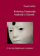 """Robotica umanoide: Androidi e Ginoidi"" (2010)"