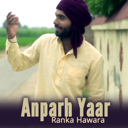 Anparh Yaar Lyrics - Ranka Hawara