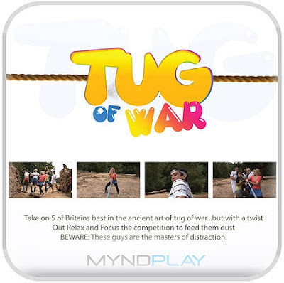 Tug of War: Take on 5 of Britain's best in the ancient art of tug of war... but with a twist. Out Relax and Focus the competition to feed them dust. BEWARE: These guys are the masters of distraction!