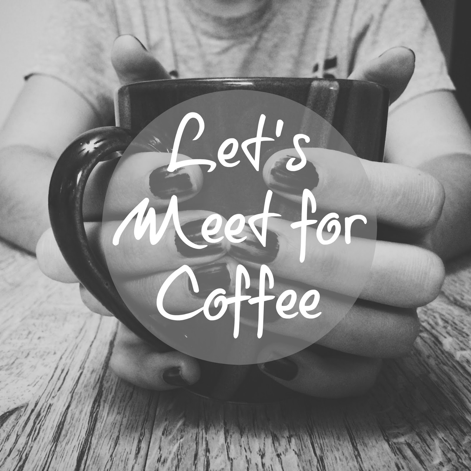 lets meet for coffee