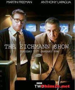 Show Diễn Của Tử Thần - The Eichmann Show