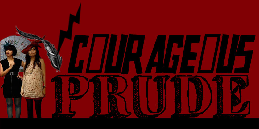 COURAGEOUS PRUDE