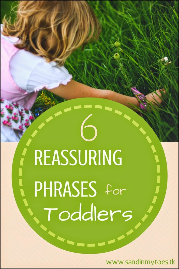 Six Reassuring Phrases For Toddlers
