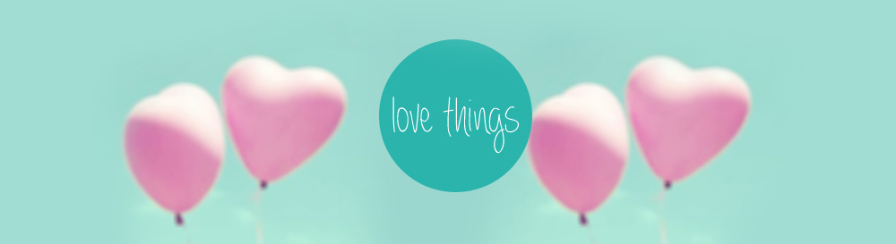 Love Things