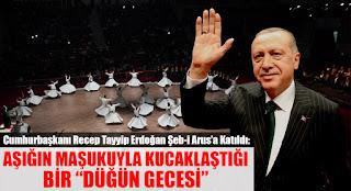 Cumhurbaşkanı Recep Tayyip Erdoğan Şeb-i Arus'a Katıldı