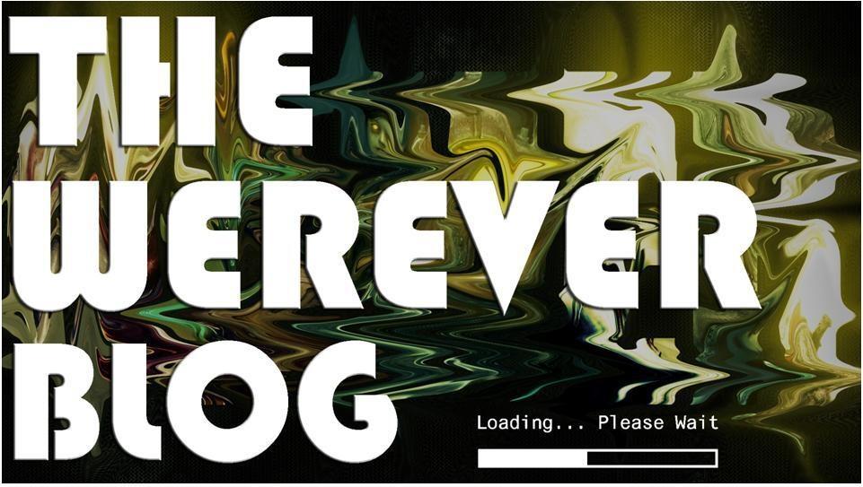 The Werever Blog...!!!!