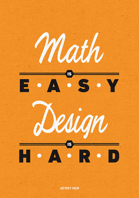 Math is Easy Design is Hard