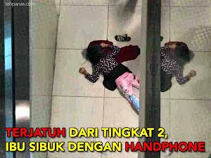 Thumbnail image for (Video) Kanak-kanak Terjatuh Dari Tingkat 2, Si Ibu Leka Bermain Handphone