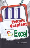 AJIBAYUSTORE Judul Buku : 111 Teknik Cespleng Microsoft Office Excel Pengarang : Abdul Razaq Rizky Penerbit : Gava Media