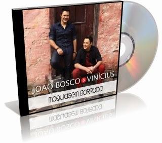 João Bosco e Vinicius – Maquiagem Borrada