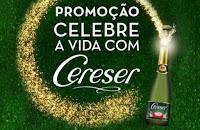Promoção Celebre a vida com Cereser www.promocaocereser.com.br