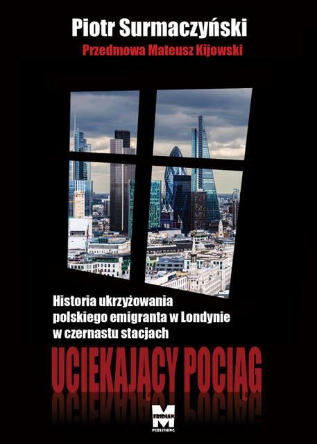 """Piotr Surmaczyński """"Uciekający pociąg"""""""