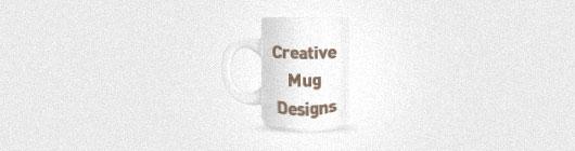 Creative Mug Designs