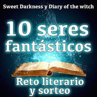 http://sweetdarkworld.blogspot.mx/2016/01/reto-literario-10-seres-fantasticos.html