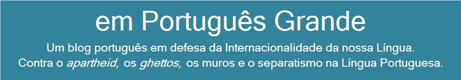 em Português Grande