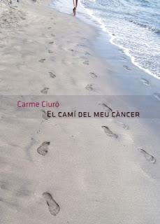El camí del meu càncer (Carme Ciuró)
