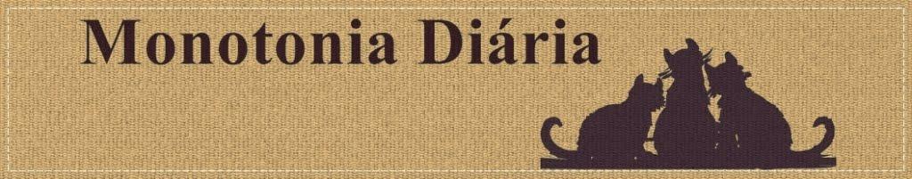 Monotonia Diária
