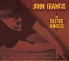 John Francis: The Better Angels