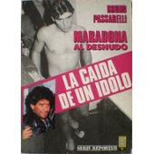 La cada de un dolo. Maradona al desnudo