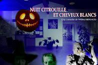2018 : NUIT CITROUILE & CHEVEUX BLANCS